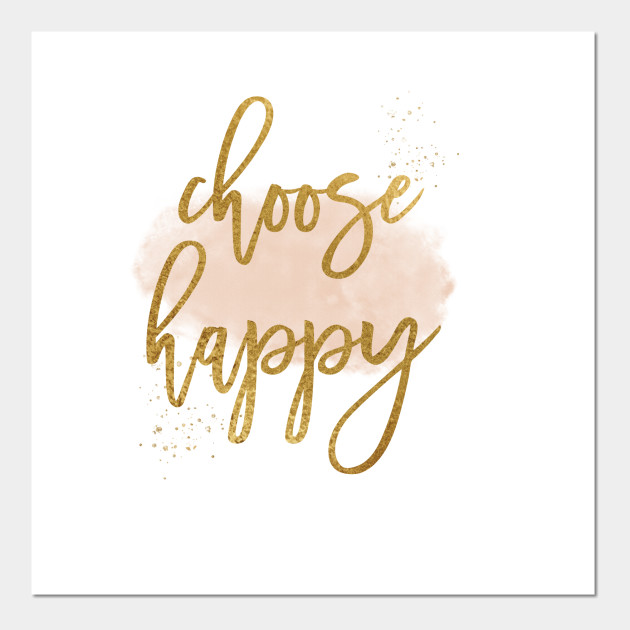 Choose Happy Positive Uplifting Inspirational Quote