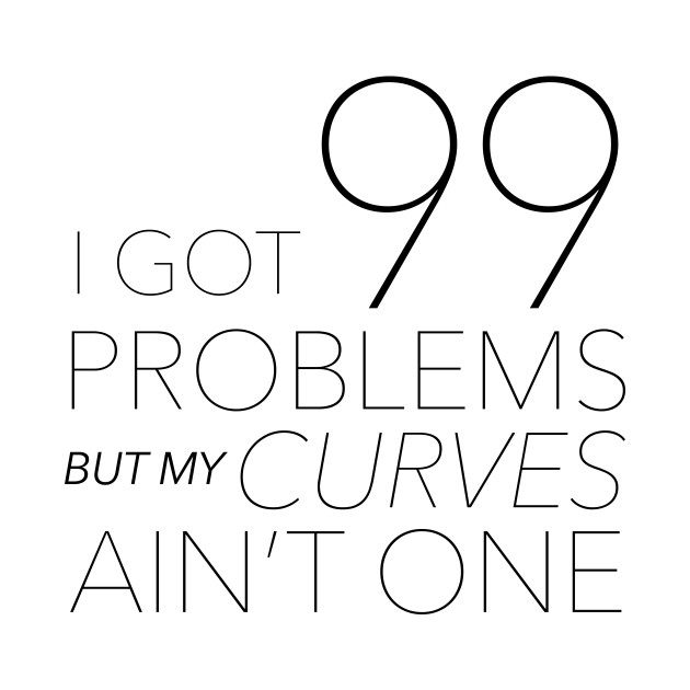 My Curves are Not a Problem