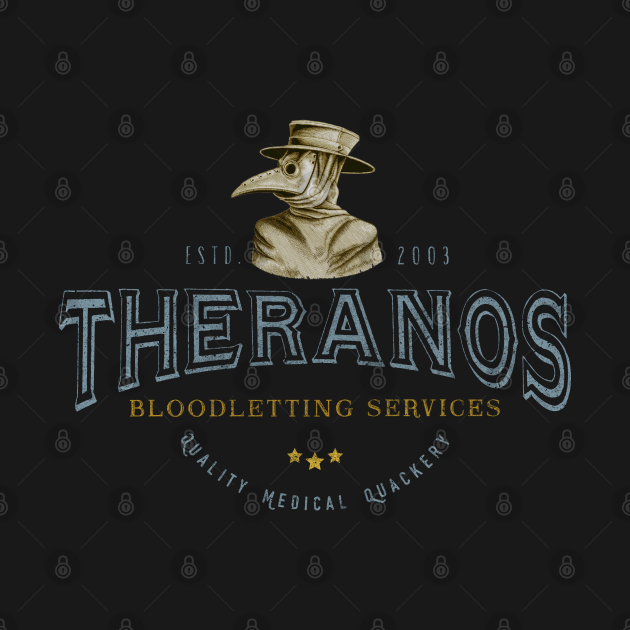 Theranos Bloodletting d