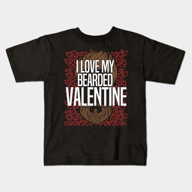 e697b56f4b Funny Valentines I Love My Bearded Valentine - Valentine - Kids T ...