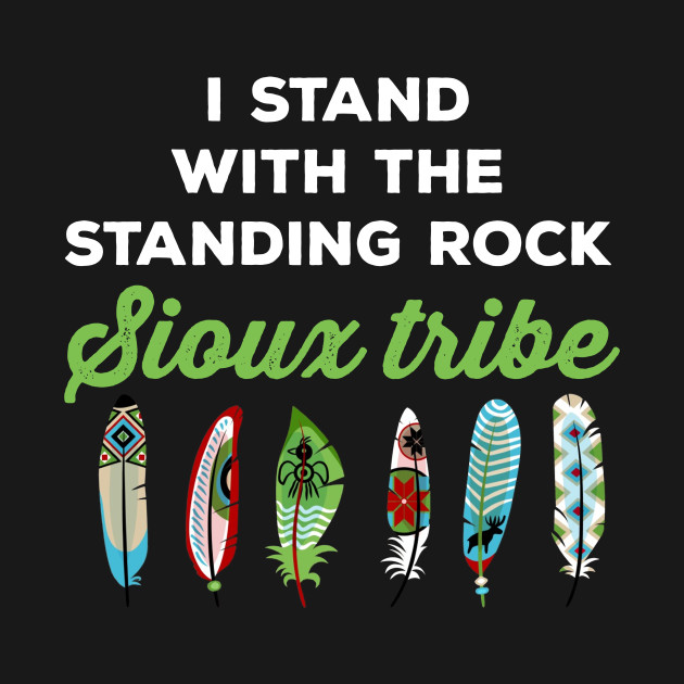 I stand with strong rock Sioux tribe