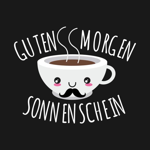 Guten Morgen Sonnenschein Kaffee
