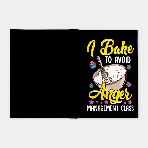 Anger management - I bake to avoid anger management classes