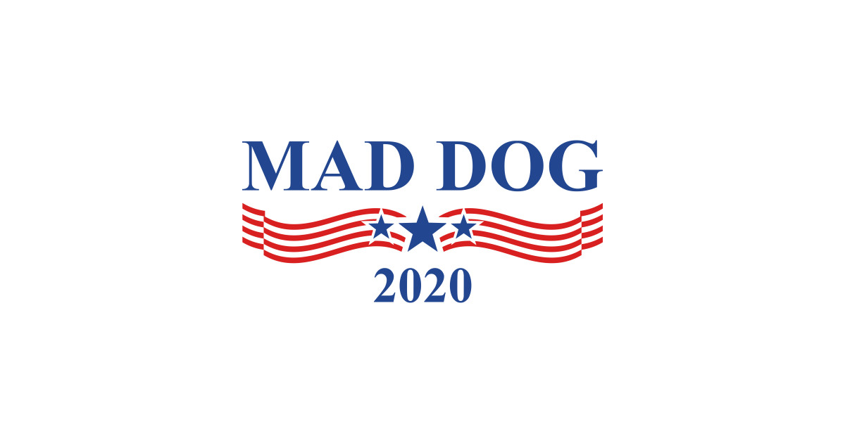 Mad Dog 2020 by boldifieder