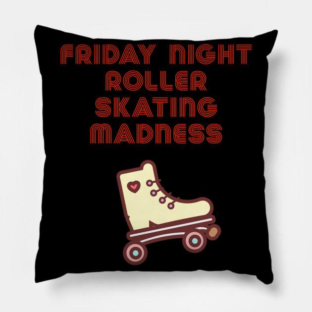 Roller Kissen.Friday Night Roller Skating Madness