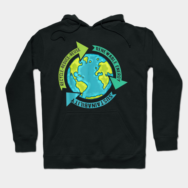 Earth Sustainability - Renewable Energy - Save Earth T-Shirt Hoodie