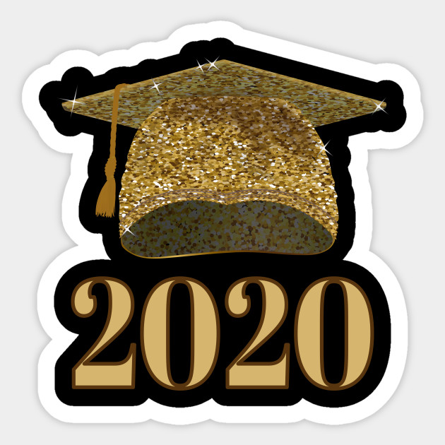 Graduation Schedule 2020 Gold Print Graduation Cap 2020   Graduation Gift   Sticker | TeePublic