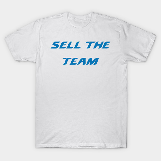 Sell the Team - Detroit Lions - T-Shirt