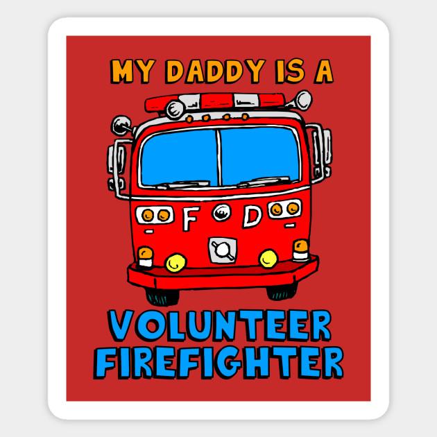 f548d2467 My Daddy Is A Volunteer Firefighter - Firefighter - Sticker   TeePublic
