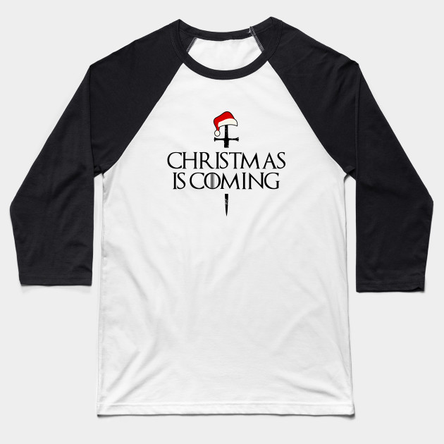 Christmas is coming shirt, christmas shirt for men, funny mens christmas shirt, funny christmas shirt, mens christmas shirt,funny xmas tee Baseball T-Shirt