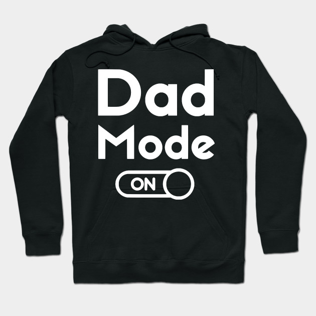 Dad Mode On Shirt . Fathers Day Gift T-shirt Fathers Gift tshirt Dad shirt Fathers Day Gift T-shirt Hoodie