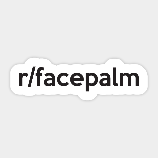 R Facepalm Reddit Autocollant Teepublic Fr See if your friends have read any of /r/letsnotmeet's books. r facepalm