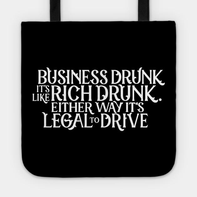 Business Drunk