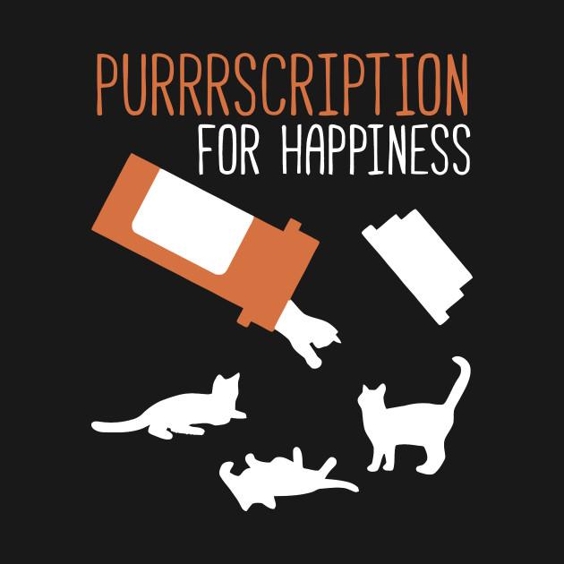 Purrrscription For Happiness T Shirt