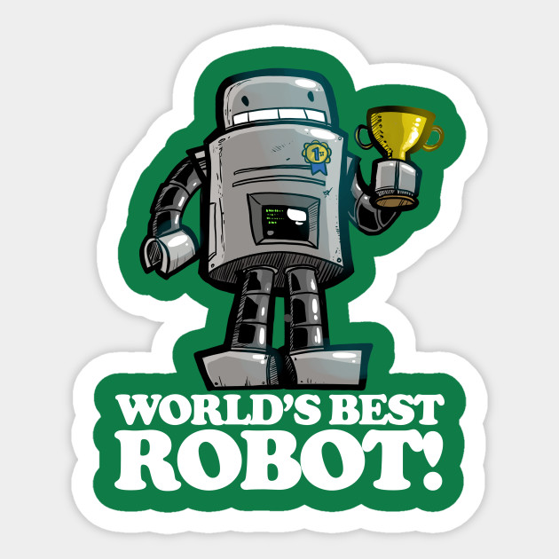World's Best ROBOT!