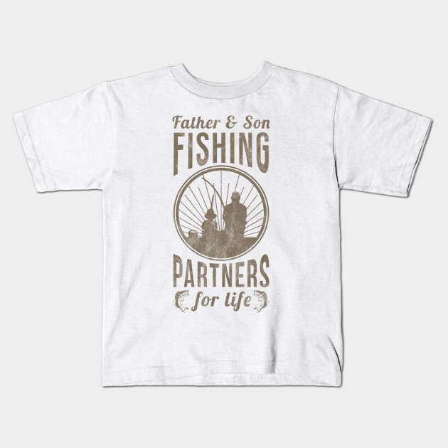 40679e58 Fathers Day Gifts Father Son Fishing Partners For Life Shirt Kids T-Shirt