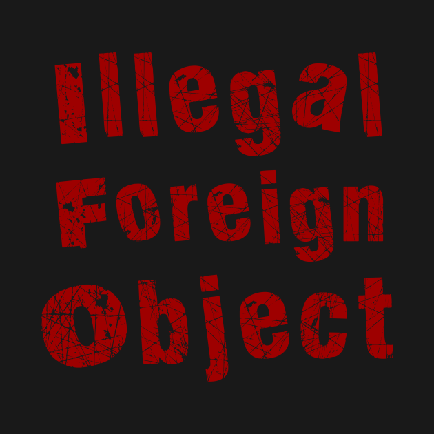 Illegal Foreign Object (red)