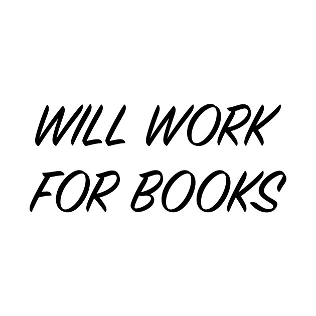 Will Work For Books