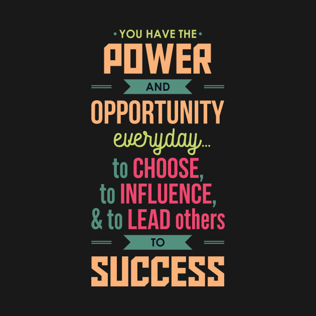 Power And Opportunity To Succeed - Inspirational Typography