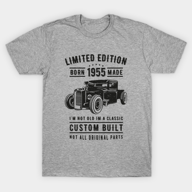 Made Limited Edition Standard Unisex T-shirt Born In 1955 Birthday Gift