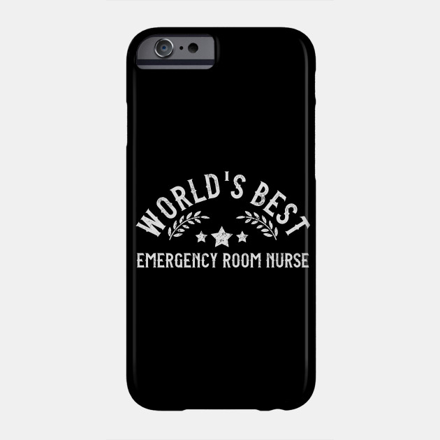 Funny Gift World's Best Emergency Room Nurse Phone Case