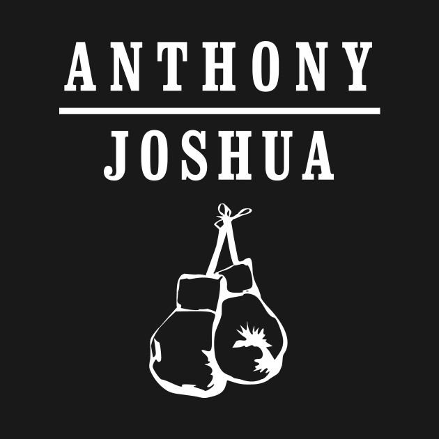 ea3a1bb2 Anthony Joshua Boxing - Boxing - T-Shirt   TeePublic
