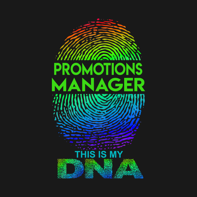 Promotions Manager T Shirt - This Is My DNA Gift Item Tee