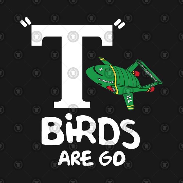 T-birds are go
