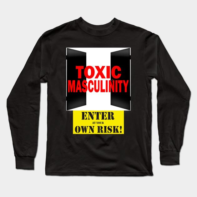 Men/'s Toxic Masculinity Shirt