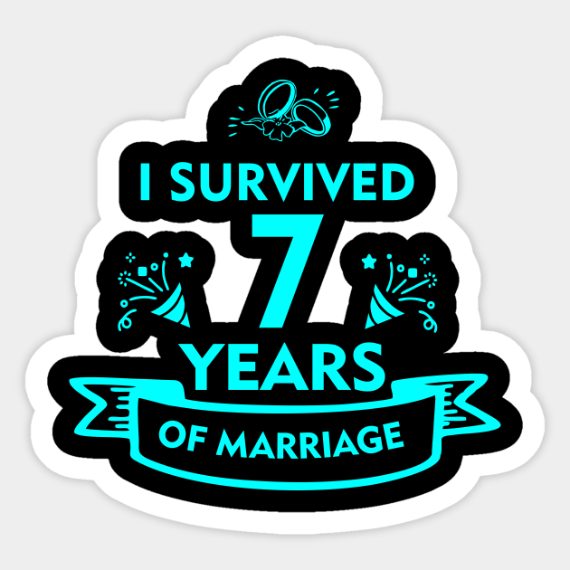 Funny 7th Wedding Anniversary Gifts For Husband Or Wife 7th Wedding Gift Sticker Teepublic