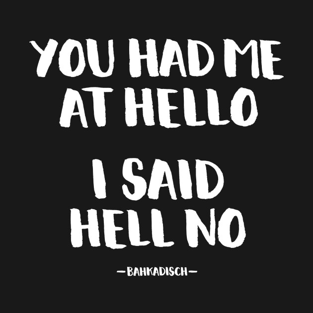 Hell no!