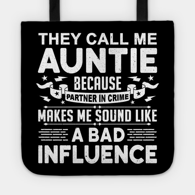 They Call Me Auntie Because Partner In Crime Aunt Gift