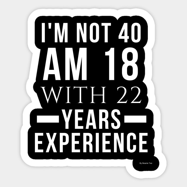 40th Birthday Gift For 40 Year Old Idea Sticker