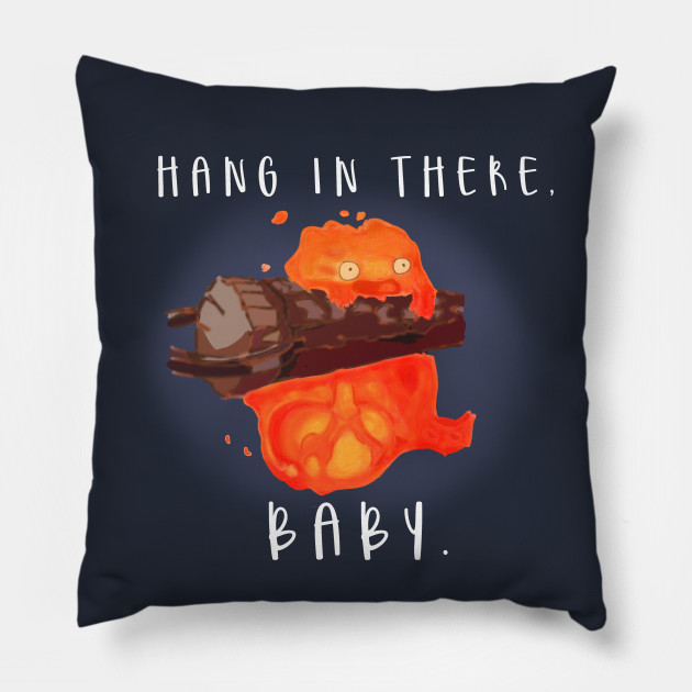 Hang in there baby. Studio Ghibli Calcifer