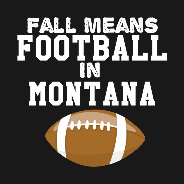 Fall Means Football In Montana