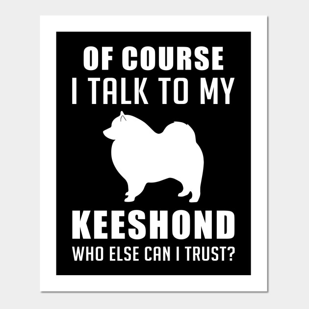 Keeshond Gift T Shirt For Dog Lovers