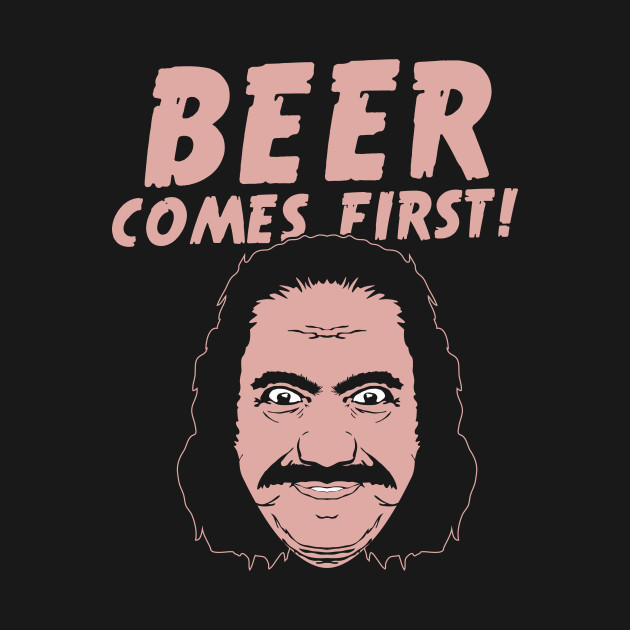 Beer Comes First T-Shirt