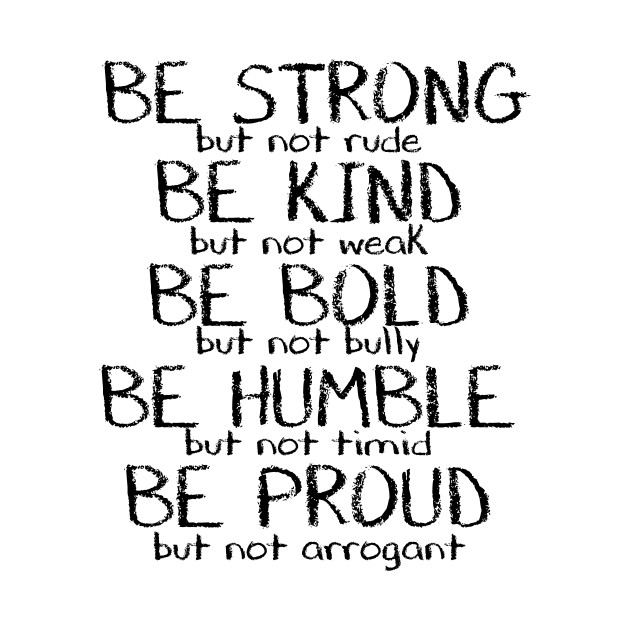 Be Strong Inspirational Quote Be Strong But Not Rude Be Kind But Interesting Inspirational Quotes For Kids