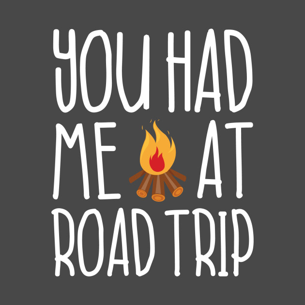 You Had Me At Roadtrip