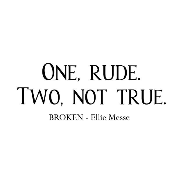Drew - One, rude. Two, not true. (Black)