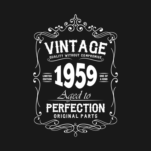 81de4eb24 Vintage 1959 Aged To Perfection - Vintage Birthday Gift - T-Shirt ...
