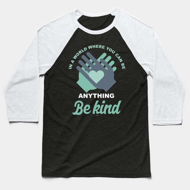 b197eb20 Be Kind - Be Kind - Baseball T-Shirt | TeePublic