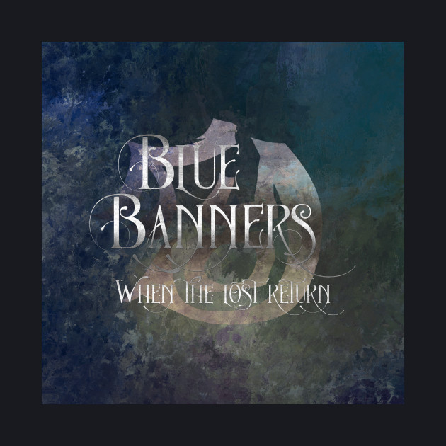 BLUE BANNERS when the lost return. Shadowhunter Children's Rhyme