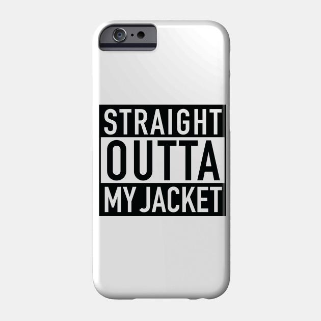 Straight Outta My Jacket