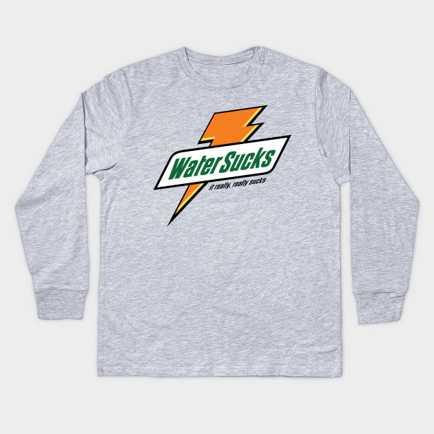33499a821244b9 Water Sucks - Gatorade - Kids Long Sleeve T-Shirt