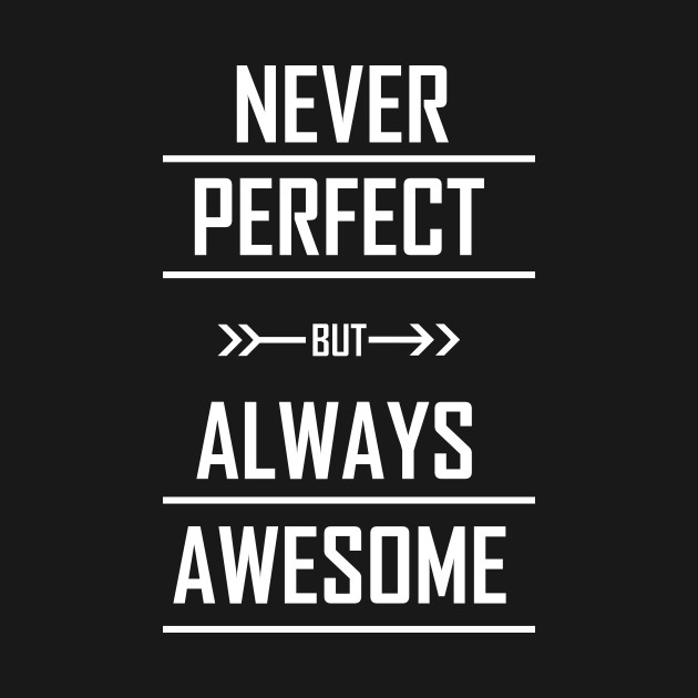 Never Perfect But Always Awesome T-shirt for Women