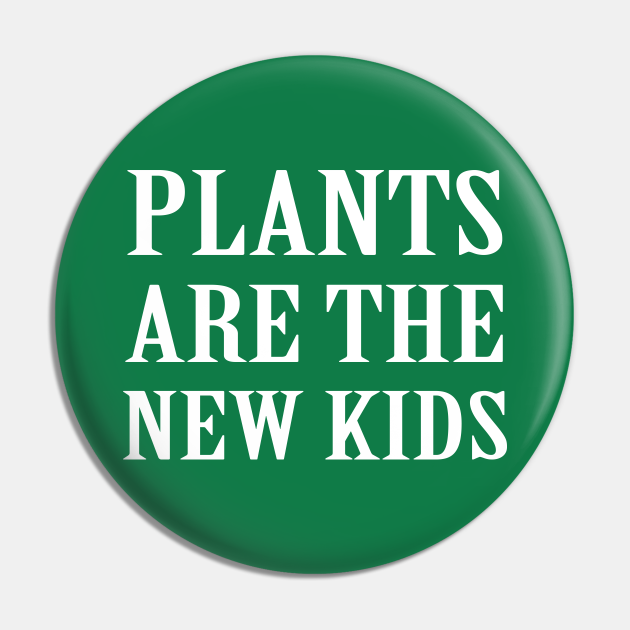 Plants Are The New Kids
