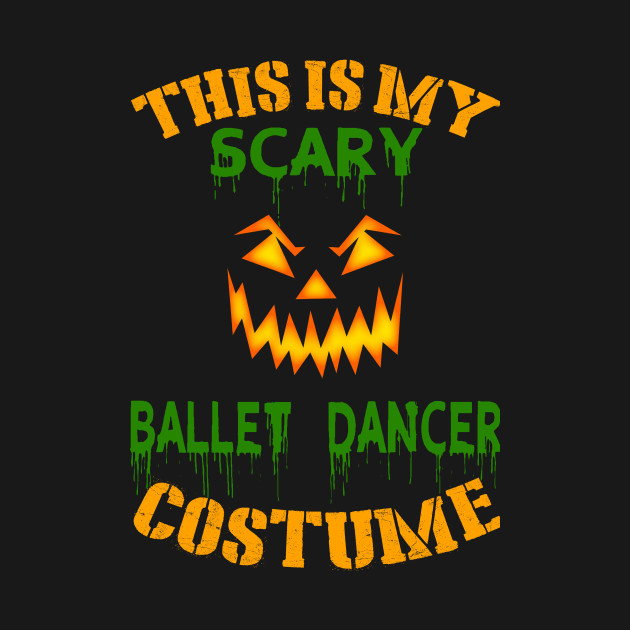 This Is My Scary Ballet dancer Costume
