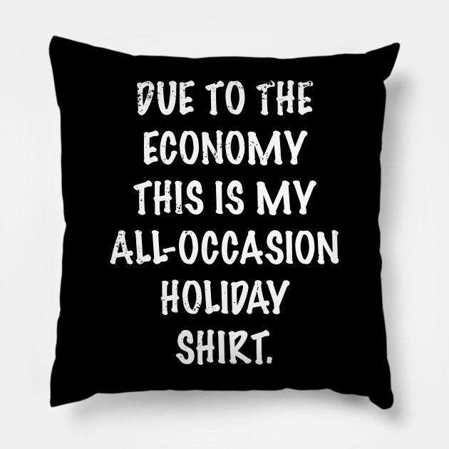 Funny Bad Economy All Holiday T Shirt