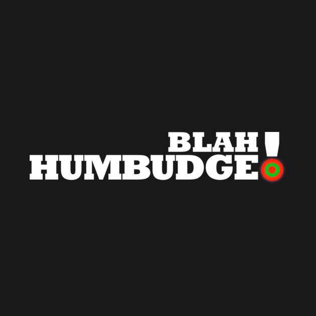 Blah Humbudge!
